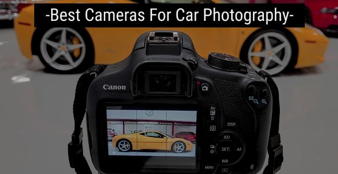 the best camera for car photography